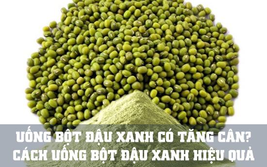 uống bột ngũ cốc đậu xanh có tăng cân không