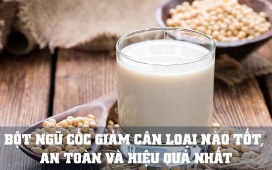 bột ngũ cốc giảm cân nào tốt