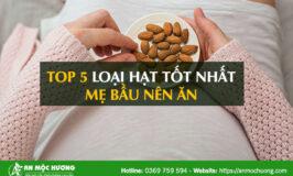 top 5 loại hạt tốt cho mẹ bầu